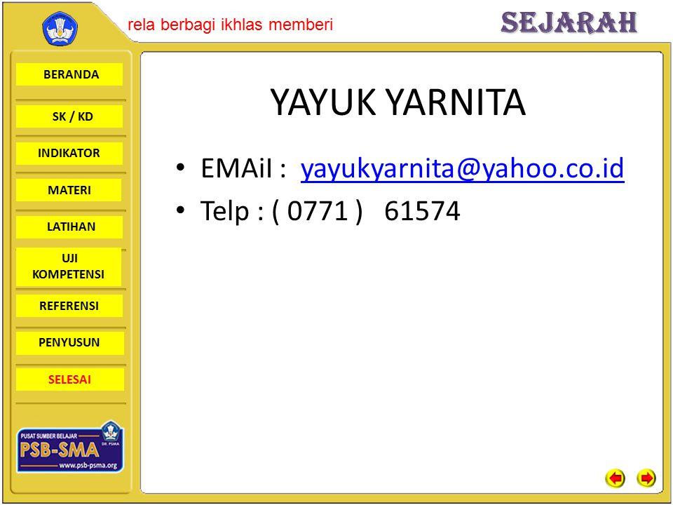 YAYUK YARNITA EMAiI : yayukyarnita@yahoo.co.id Telp : ( 0771 ) 61574