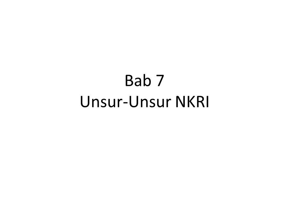 Bab 7 Unsur-Unsur NKRI