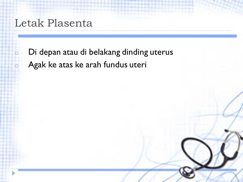 Letak Plasenta Di depan atau di belakang dinding uterus