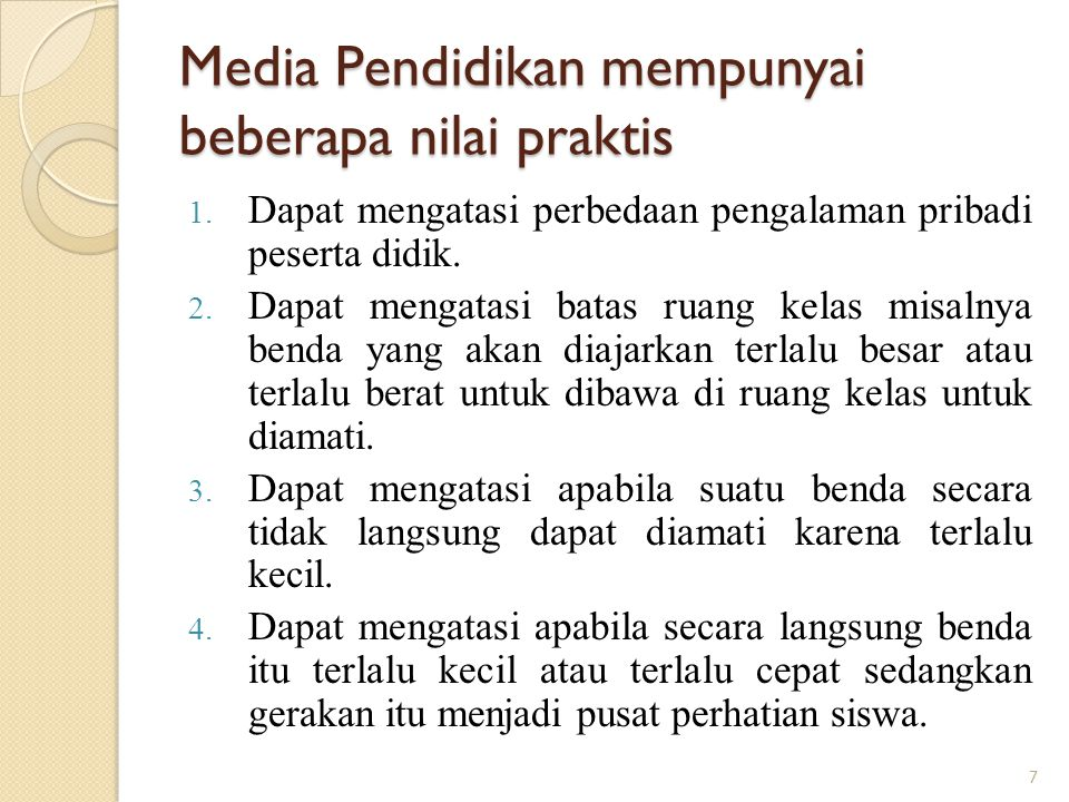 Media Pendidikan mempunyai beberapa nilai praktis