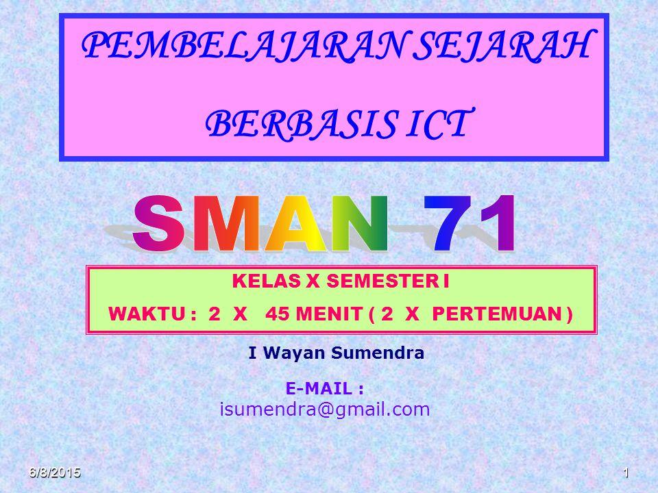 WAKTU : 2 X 45 MENIT ( 2 X PERTEMUAN )
