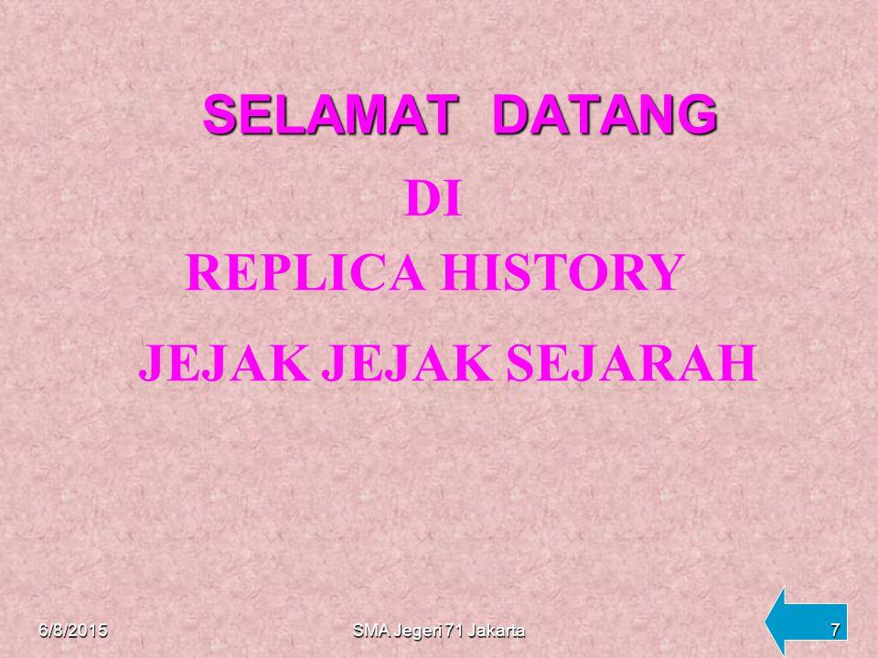 DI REPLICA HISTORY JEJAK JEJAK SEJARAH SELAMAT DATANG 4/16/2017