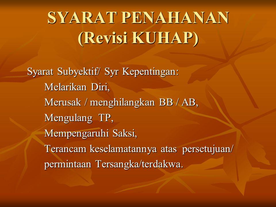 SYARAT PENAHANAN (Revisi KUHAP)