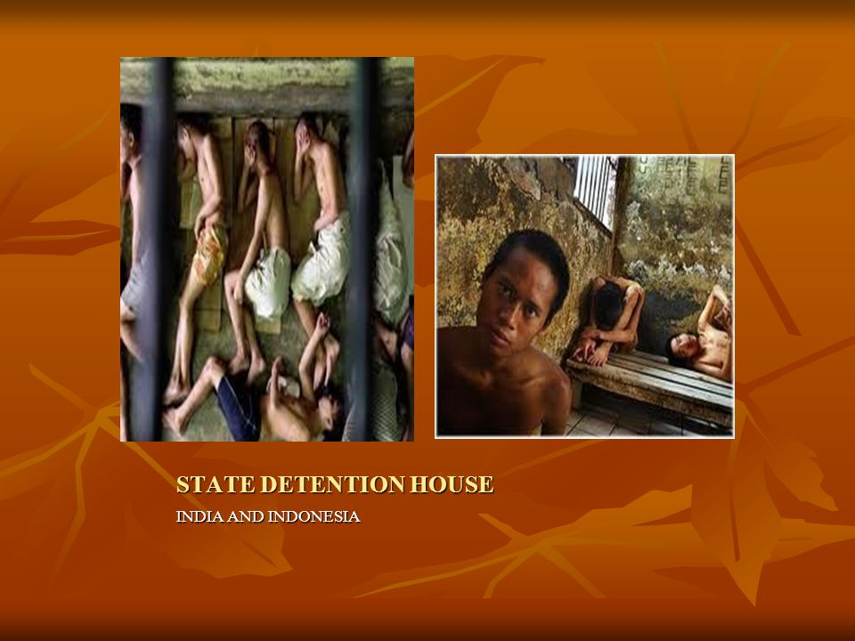 STATE DETENTION HOUSE INDIA AND INDONESIA