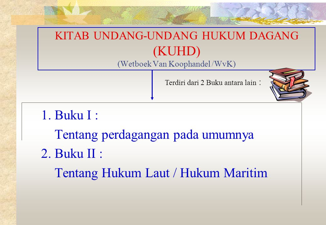 KITAB UNDANG-UNDANG HUKUM DAGANG (KUHD) (Wetboek Van Koophandel /WvK)
