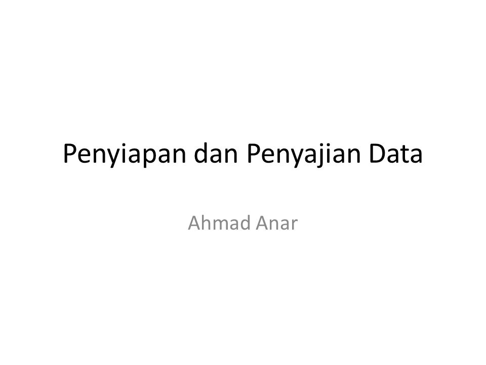 Penyiapan dan Penyajian Data