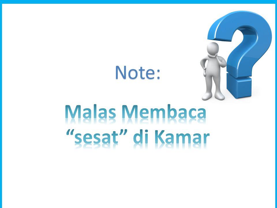 Note: Malas Membaca sesat di Kamar