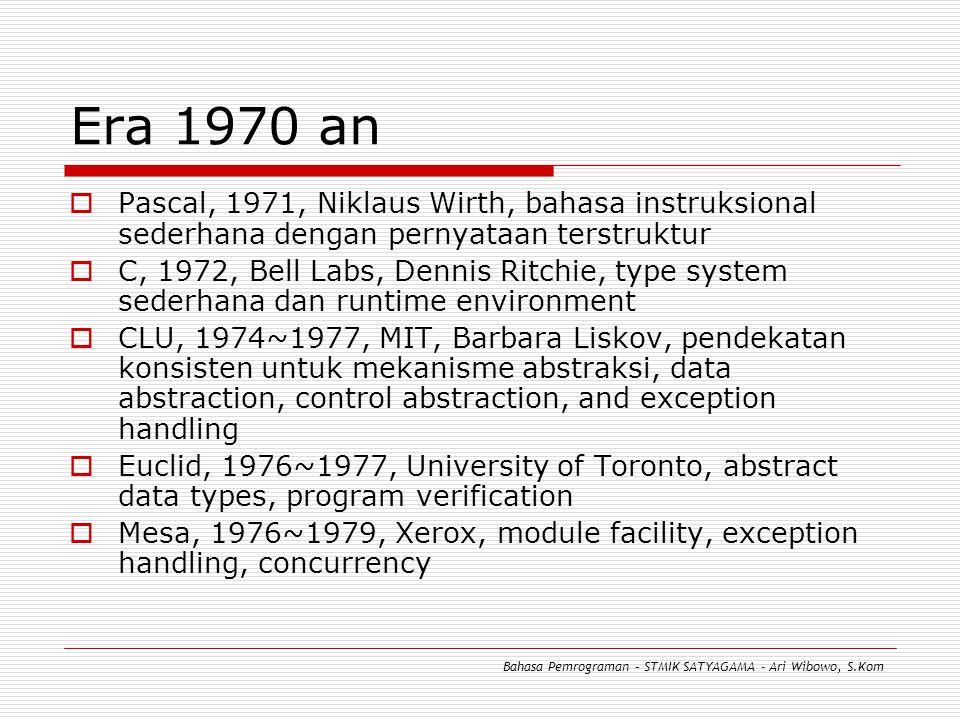 Era 1970 an Pascal, 1971, Niklaus Wirth, bahasa instruksional sederhana dengan pernyataan terstruktur.