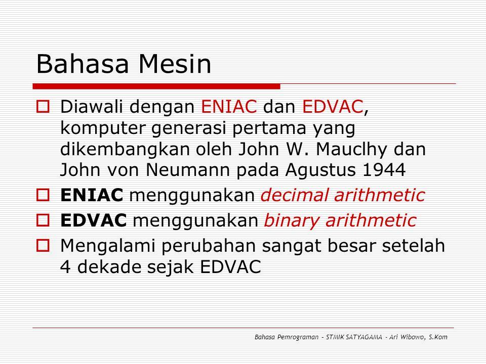 Bahasa Mesin Diawali dengan ENIAC dan EDVAC, komputer generasi pertama yang dikembangkan oleh John W. Mauclhy dan John von Neumann pada Agustus 1944.
