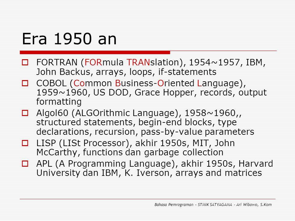 Era 1950 an FORTRAN (FORmula TRANslation), 1954~1957, IBM, John Backus, arrays, loops, if-statements.