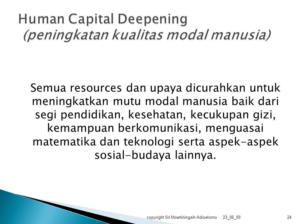 Human Capital Deepening (peningkatan kualitas modal manusia)