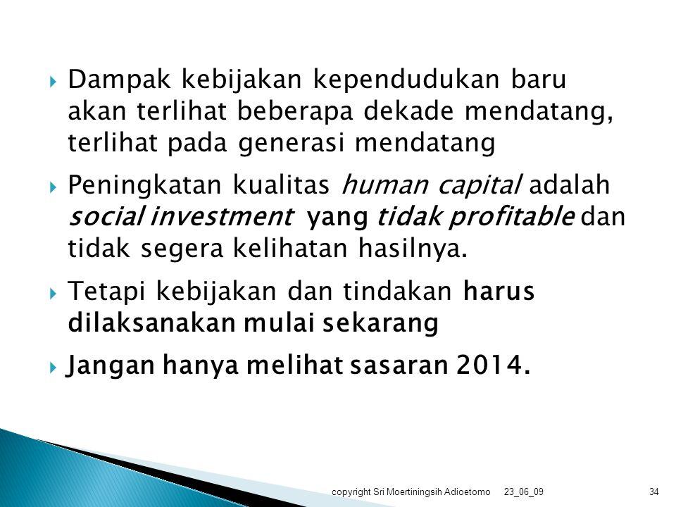 Tetapi kebijakan dan tindakan harus dilaksanakan mulai sekarang