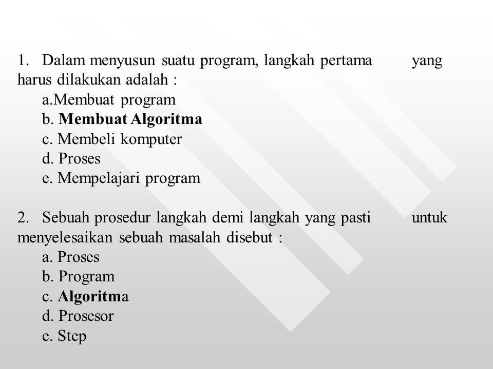 1. Dalam menyusun suatu program, langkah pertama