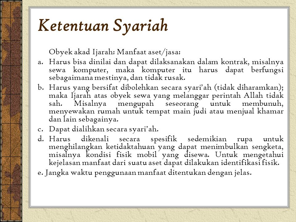 Ketentuan Syariah Obyek akad Ijarah: Manfaat aset/jasa: