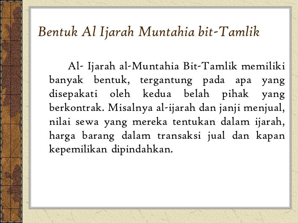 Bentuk Al Ijarah Muntahia bit-Tamlik