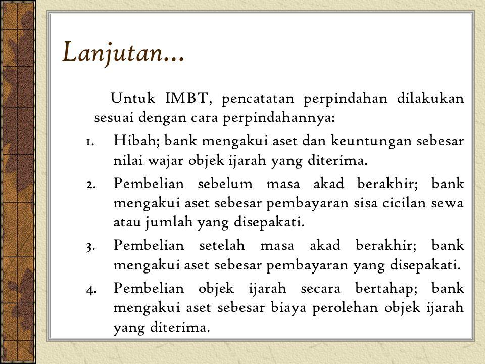 Lanjutan... Untuk IMBT, pencatatan perpindahan dilakukan sesuai dengan cara perpindahannya: