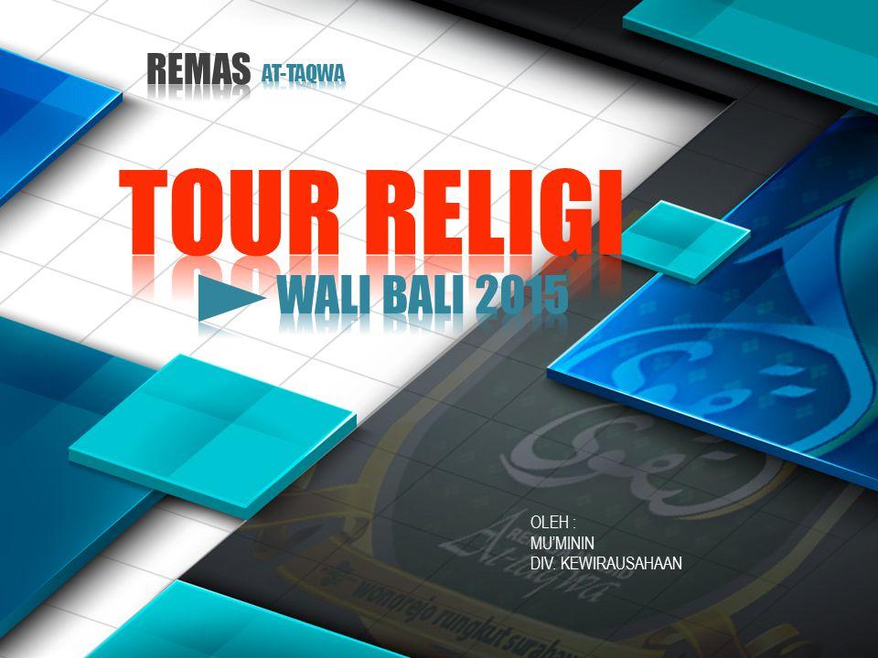 TOUR RELIGI WALI BALI 2015 REMAS AT-TAQWA OLEH : MU'MININ