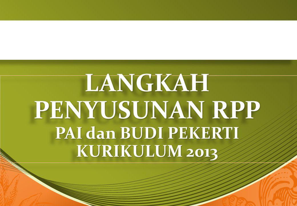 LANGKAH PENYUSUNAN RPP PAI dan BUDI PEKERTI KURIKULUM 2013