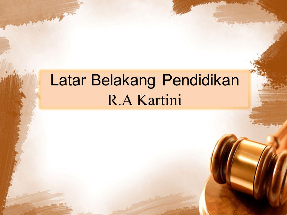 Latar Belakang Pendidikan R.A Kartini