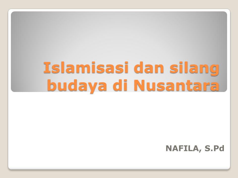 Islamisasi dan silang budaya di Nusantara