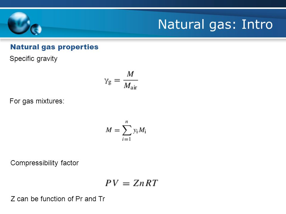 Natural gas: Intro Natural gas properties Specific gravity