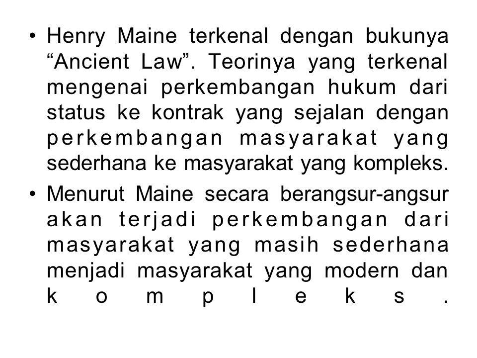Henry Maine terkenal dengan bukunya Ancient Law