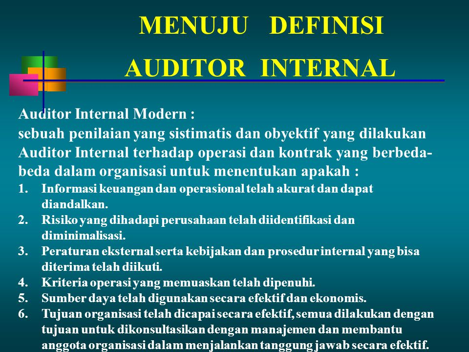 MENUJU DEFINISI AUDITOR INTERNAL Auditor Internal Modern :