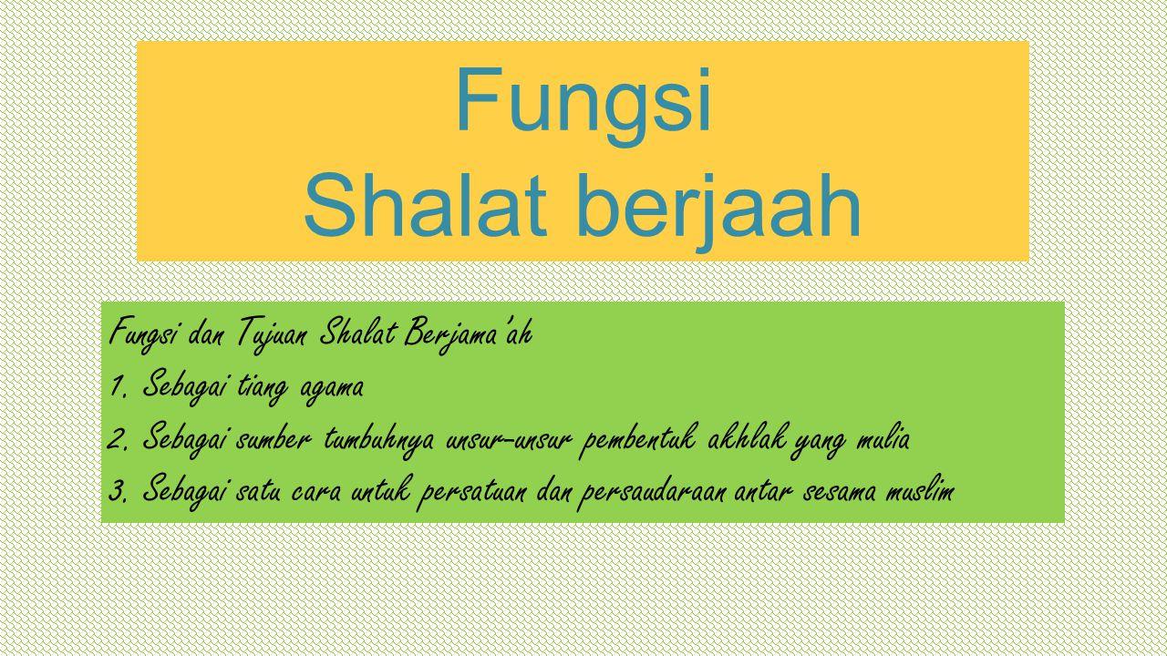 Fungsi Shalat berjaah Fungsi dan Tujuan Shalat Berjama'ah