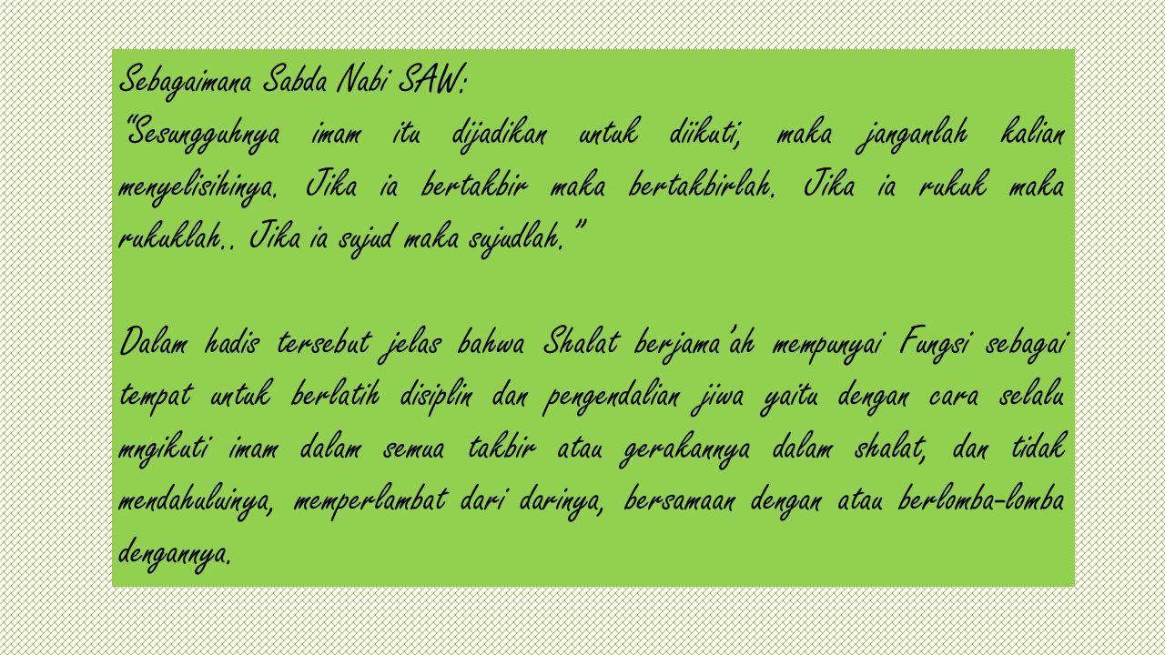 Sebagaimana Sabda Nabi SAW: