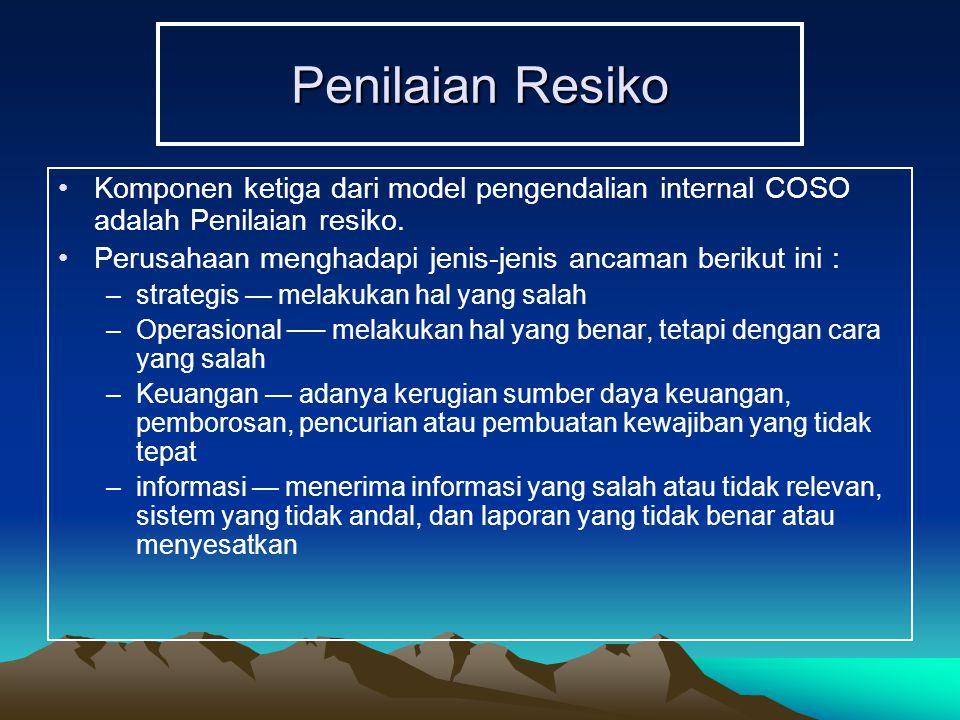Penilaian Resiko Komponen ketiga dari model pengendalian internal COSO adalah Penilaian resiko.