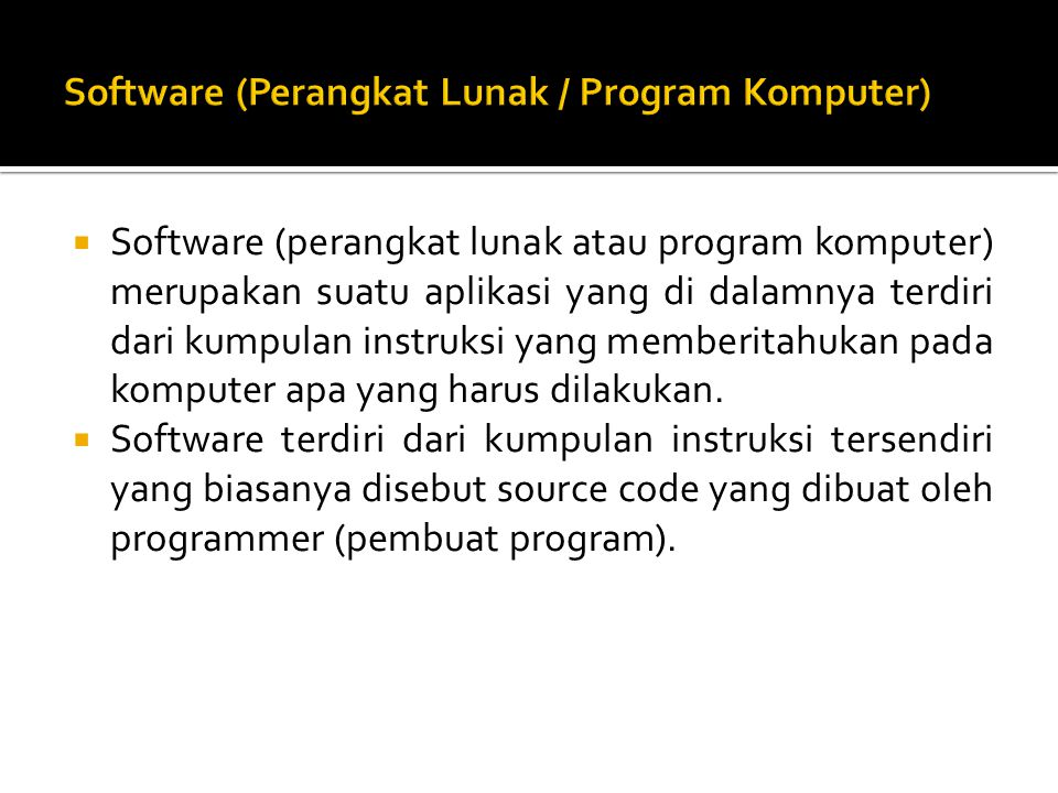 Software (Perangkat Lunak / Program Komputer)