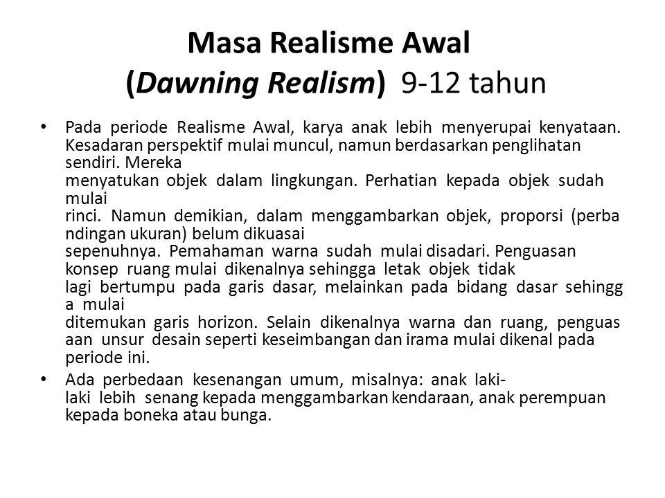 Masa Realisme Awal (Dawning Realism) 9-12 tahun