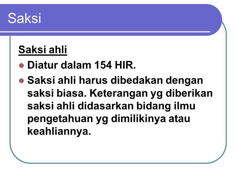 Saksi Saksi ahli Diatur dalam 154 HIR.