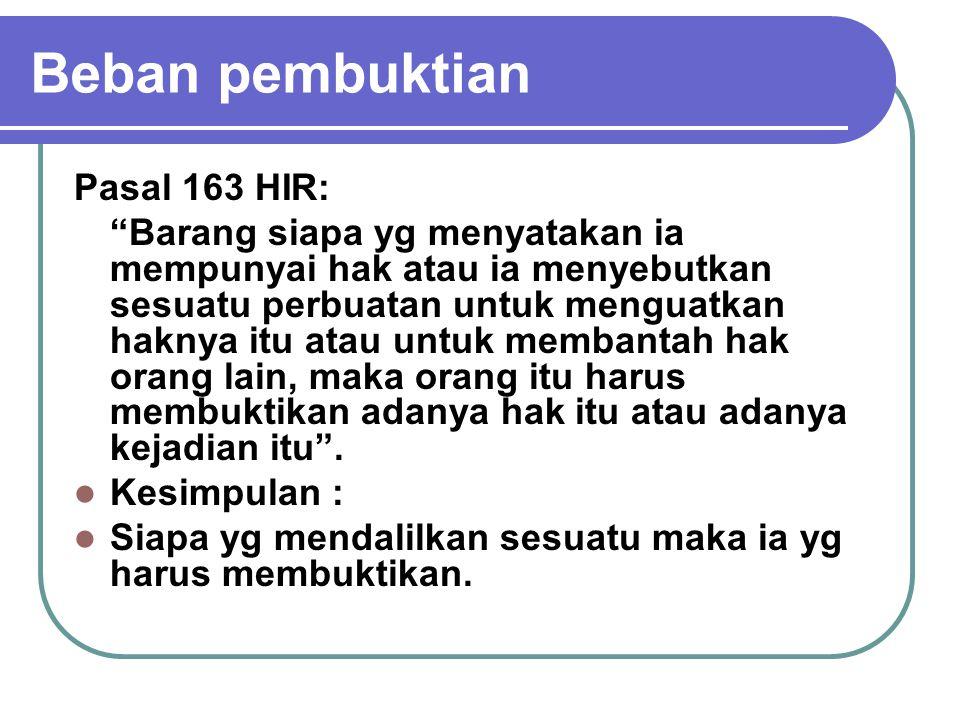 Beban pembuktian Pasal 163 HIR: