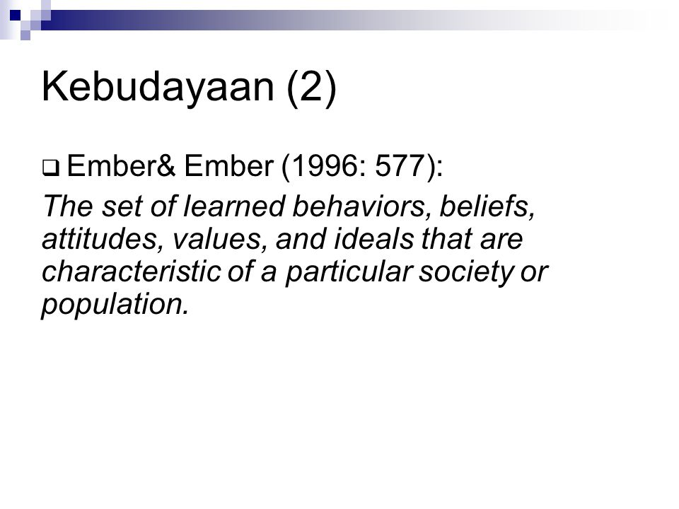 Kebudayaan (2) Ember& Ember (1996: 577):