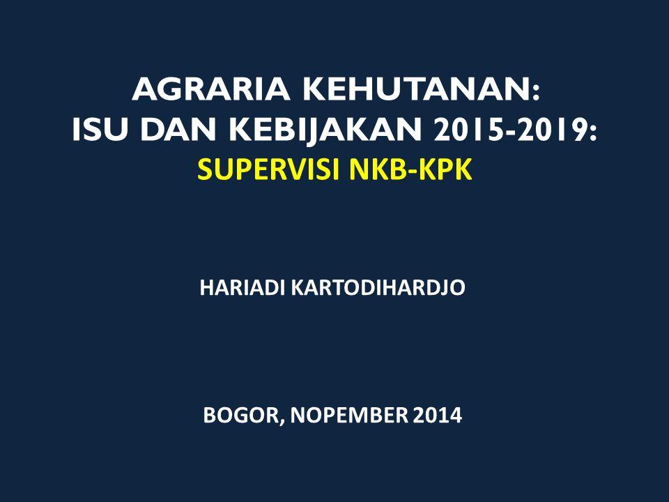AGRARIA KEHUTANAN: ISU DAN KEBIJAKAN 2015-2019: SUPERVISI NKB-KPK