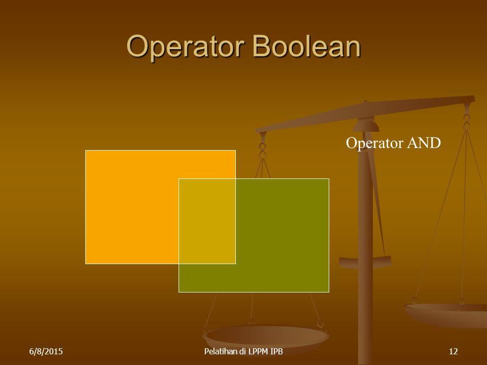 Operator Boolean Operator AND 4/16/2017 Pelatihan di LPPM IPB