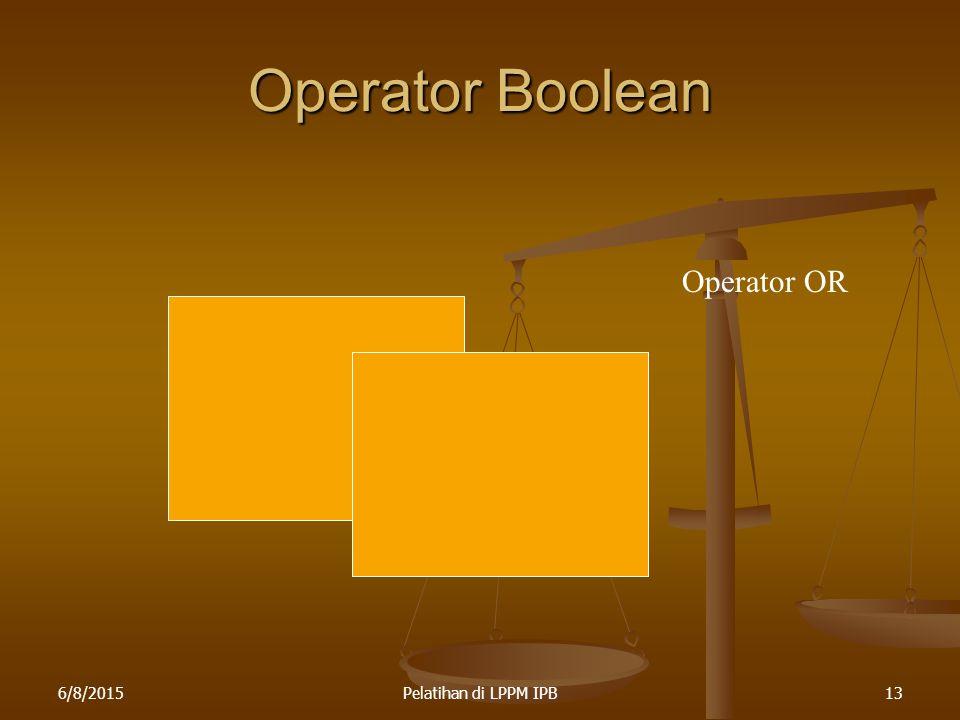 Operator Boolean Operator OR 4/16/2017 Pelatihan di LPPM IPB