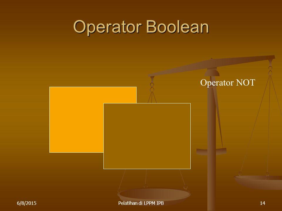 Operator Boolean Operator NOT 4/16/2017 Pelatihan di LPPM IPB