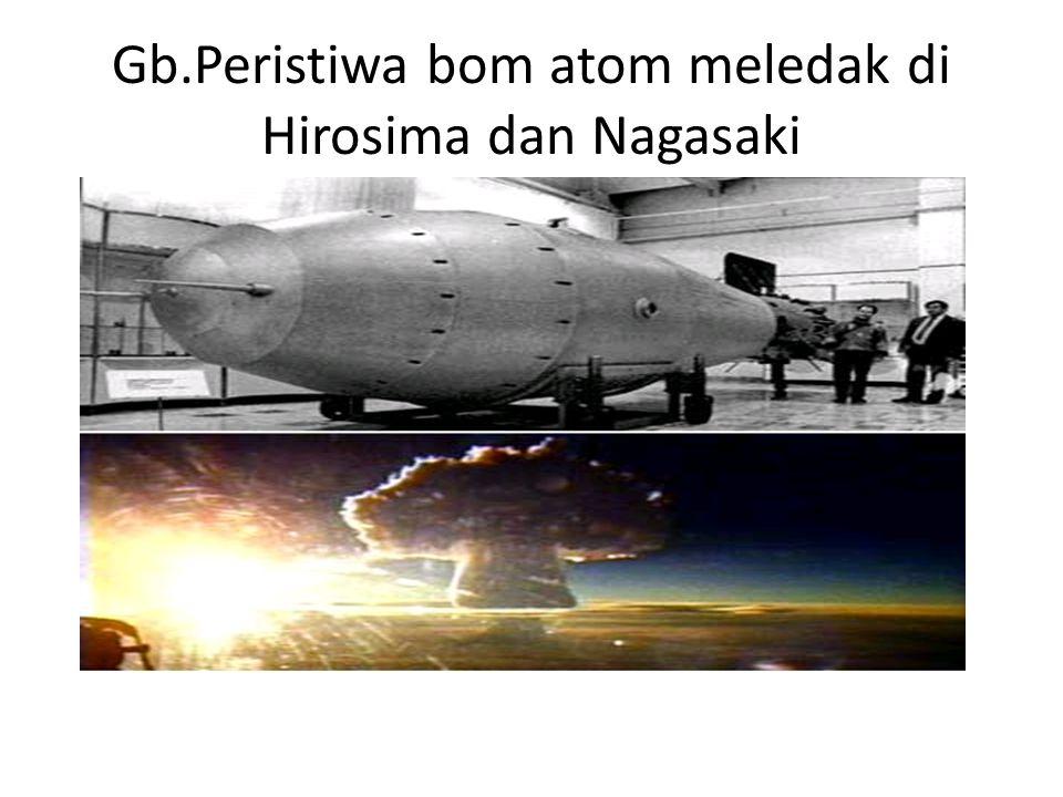 Gb.Peristiwa bom atom meledak di Hirosima dan Nagasaki