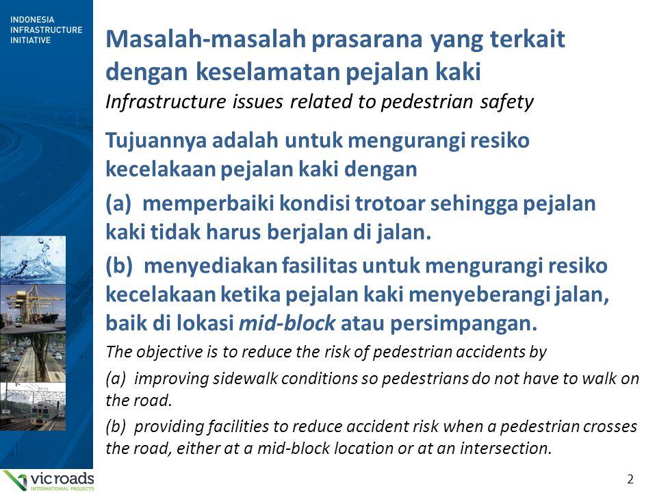 Masalah-masalah prasarana yang terkait dengan keselamatan pejalan kaki
