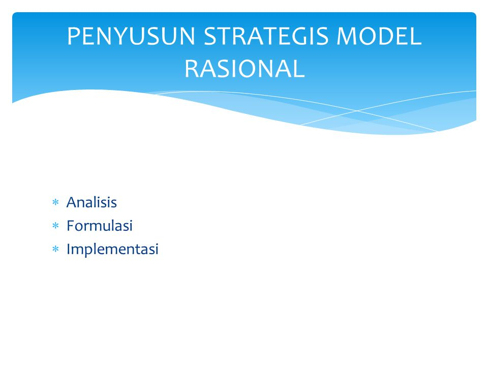 PENYUSUN STRATEGIS MODEL RASIONAL