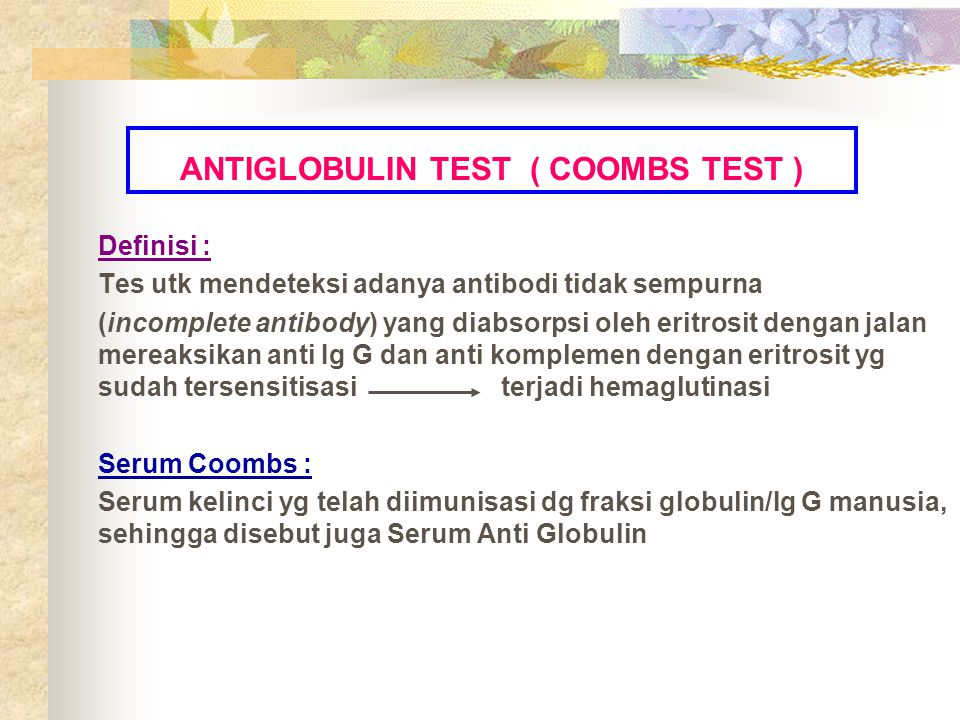 ANTIGLOBULIN TEST ( COOMBS TEST )