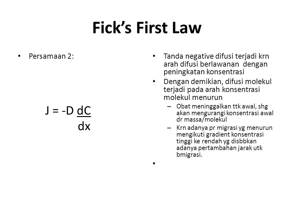 Fick's First Law J = -D dC dx Persamaan 2: