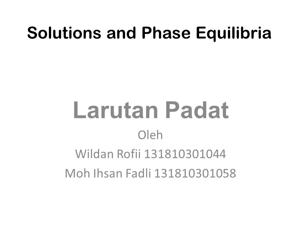 Solutions and Phase Equilibria