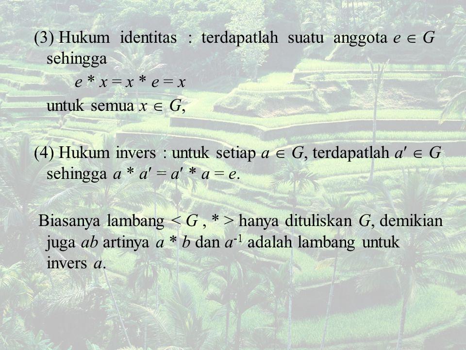(3) Hukum identitas : terdapatlah suatu anggota e  G sehingga