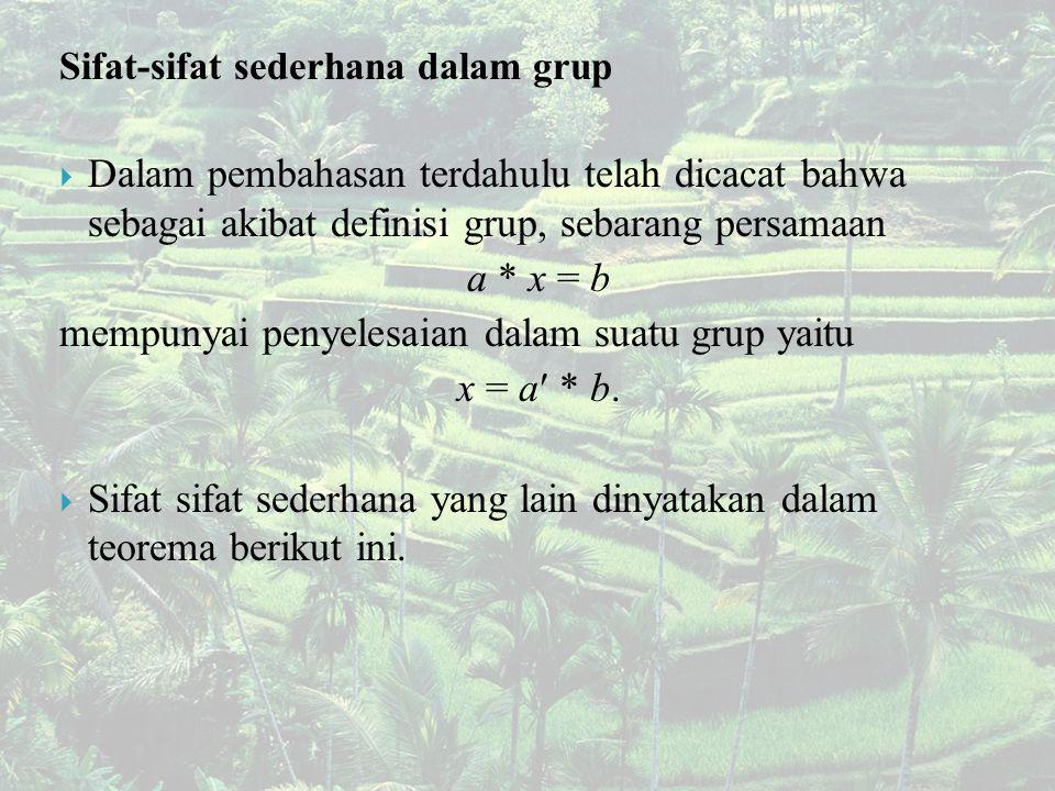 mempunyai penyelesaian dalam suatu grup yaitu x = a * b.