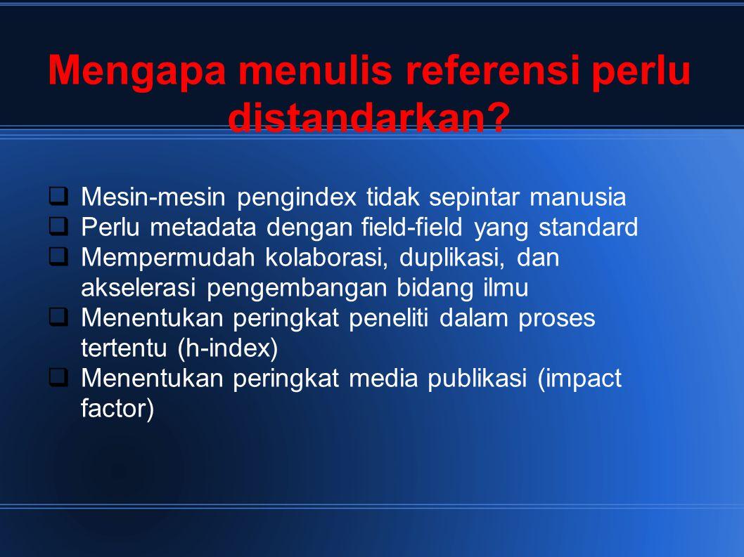 Mengapa menulis referensi perlu distandarkan