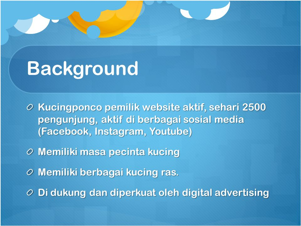 Background Kucingponco pemilik website aktif, sehari 2500 pengunjung, aktif di berbagai sosial media (Facebook, Instagram, Youtube)