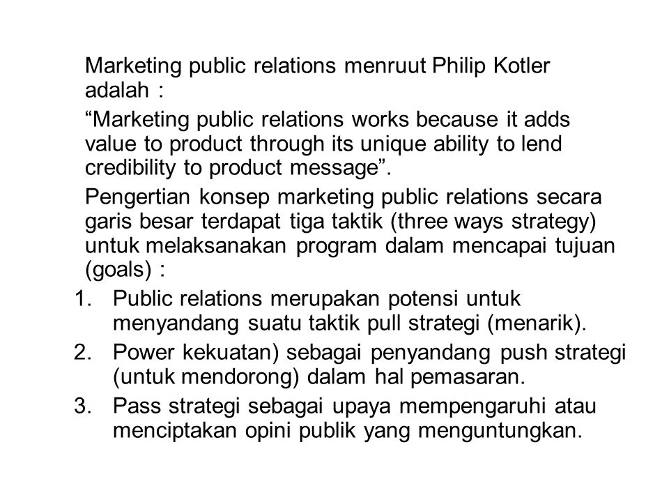 Marketing public relations menruut Philip Kotler adalah :